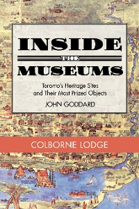 Cover Inside the Museum — Colborne Lodge
