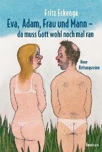 Cover Eva, Adam, Frau und Mann - Da muss Gott wohl nochmal ran