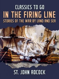 Cover In the Firing Line, Stories of the War by Land and Sea