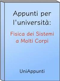 Cover Appunti per l'università: Fisica dei Sistemi a Molti Corpi