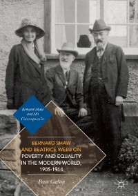 Cover Bernard Shaw and Beatrice Webb on Poverty and Equality in the Modern World, 1905–1914