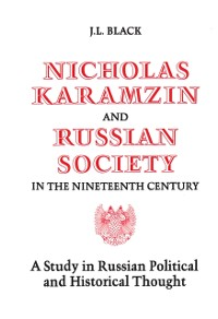 Cover Nicholas Karamzin and Russian Society in the Nineteenth Century