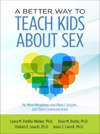 Cover A Better Way to Teach Kids about Sex
