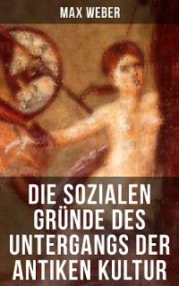 Cover Die sozialen Gründe des Untergangs der antiken Kultur