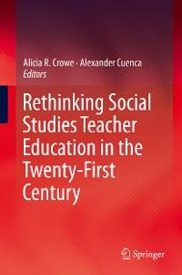 Cover Rethinking Social Studies Teacher Education in the Twenty-First Century