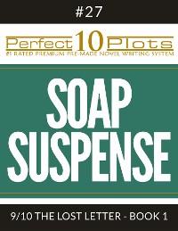"Cover Perfect 10 Soap Suspense Plots #27-9 ""THE LOST LETTER - BOOK 1"""