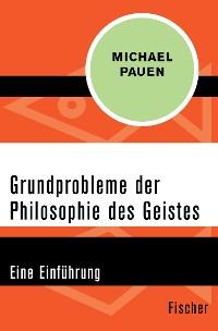 Cover Grundprobleme der Philosophie des Geistes