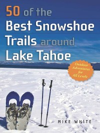 Cover 50 of the Best Snowshoe Trails Around Lake Tahoe