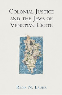 Cover Colonial Justice and the Jews of Venetian Crete