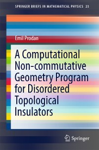 Cover A Computational Non-commutative Geometry Program for Disordered Topological Insulators