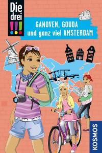 Cover Die drei !!!, Ganoven, Gouda und ganz viel Amsterdam (drei Ausrufezeichen)