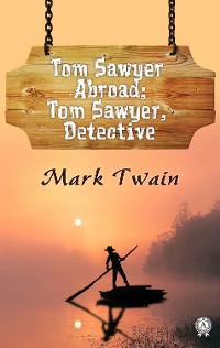 Cover Tom Sawyer Abroad; Tom Sawyer, Detective