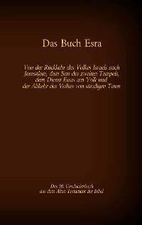 Cover Das Buch Esra, das 10. Geschichtsbuch aus dem Alten Testament der Bibel