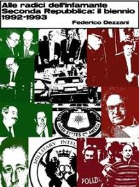 Cover Alle radici dell'infamante Seconda Repubblica: il biennio 1992-1993