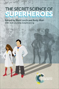 Cover The Secret Science of Superheroes