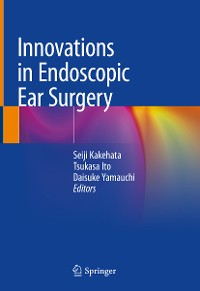 Cover Innovations in Endoscopic Ear Surgery
