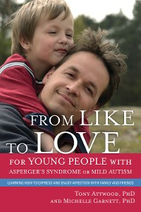 Cover From Like to Love for Young People with Asperger's Syndrome (Autism Spectrum Disorder)