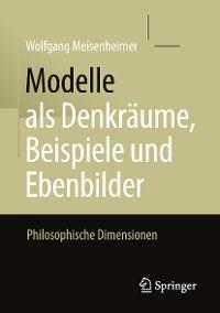 Cover Modelle als Denkräume, Beispiele und Ebenbilder
