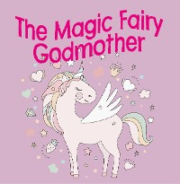 Cover The Magic Fairy Godmother