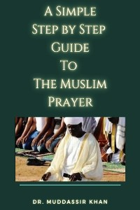 Cover A Simple Step by Step Guide To The Muslim Prayer