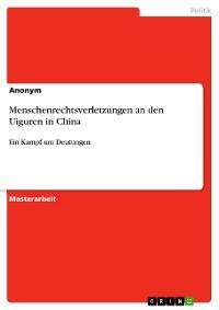 Cover Menschenrechtsverletzungen an den Uiguren in China