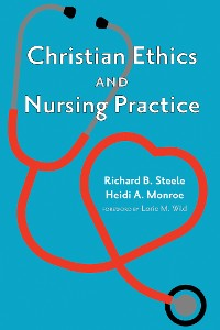 Cover Christian Ethics and Nursing Practice