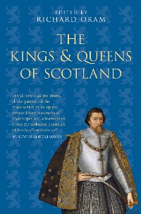 Cover The Kings and Queens of Scotland: Classic Histories Series