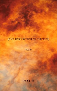 Cover [and time erodes like thunder]