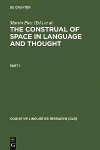 Cover The Construal of Space in Language and Thought