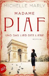 Cover Madame Piaf und das Lied der Liebe