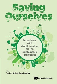 Cover Saving Ourselves: Interviews With World Leaders On The Sustainable Transition