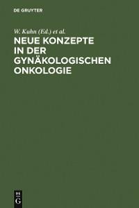 Cover Neue Konzepte in der gynäkologischen Onkologie