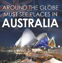 Cover Around The Globe - Must See Places in Australia
