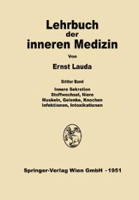 Cover Innere Sekretion, Stoffwechsel, Niere, Muskeln, Gelenke, Knochen, Infektionen, Intoxikationen