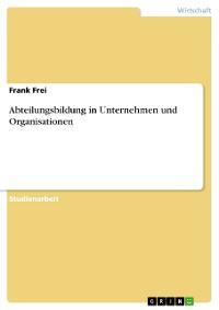 Cover Abteilungsbildung in Unternehmen und Organisationen