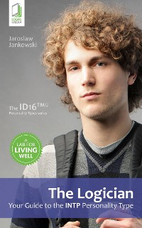 Cover The Logician: Your Guide to the INTP Personality Type