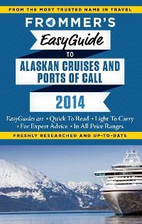 Cover Frommer's EasyGuide to Alaskan Cruises and Ports of Call 2014