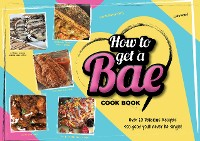 "Cover How to get a ""Bae"" Cookbook"