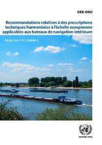 Cover Recommandations relatives à des prescriptions techniques harmonisées à l'échelle européenne applicables aux bateaux de navigation intérieure