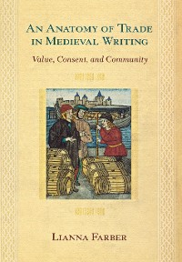 Cover An Anatomy of Trade in Medieval Writing