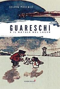Cover Guareschi e il Natale nel Lager