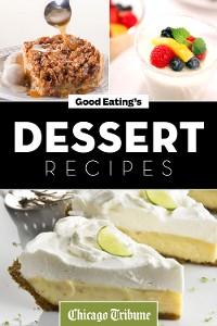 Cover Good Eating's Dessert Recipes