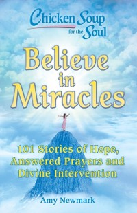Cover Chicken Soup for the Soul: Believe in Miracles