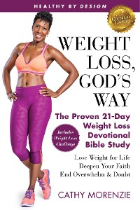 Cover Healthy by Design: Weight Loss, God's Way