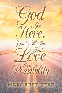 Cover God Is Here, You Will See, That Love Is a Possibility.