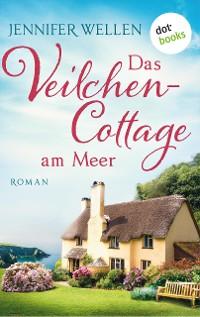 Cover Das Veilchencottage am Meer - Schottische Herzen: Band 2
