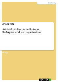 Cover Artificial Intelligence in Business. Reshaping work and organizations