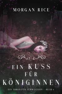 Cover Ein Kuss für Königinnen (Ein Thron für Schwestern —Buch Sechs)