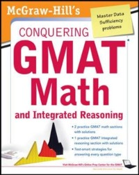 Cover McGraw-Hills Conquering the GMAT Math and Integrated Reasoning, 2nd Edition