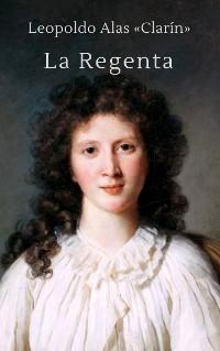 """Cover La Regenta (Clásicos de Leopoldo Alas """"Clarín"""")"""